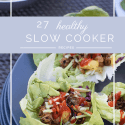 27 Healthy Slow Cooker Recipes