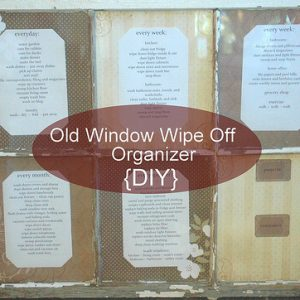 Old Window Wipe Off Organizer {DIY}