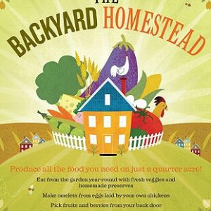 The Backyard Homestead: Review and Giveaway