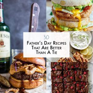 30 Father's Day Recipes That Are Better Than A Tie