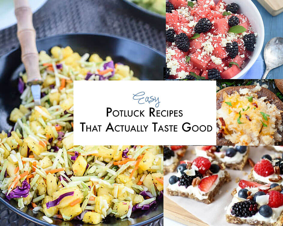 Potluck RecipesThat ActuallyTaste Good -collage