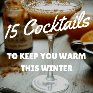 15 Cocktails to Keep You Warm This Winter