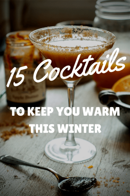 holiday cocktails, 15 Cocktails to Keep You Warm This Winter
